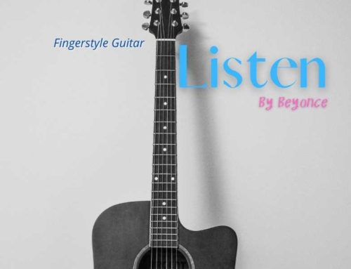 Listen – Beyonce Knowles | Fingerstyle Guitar