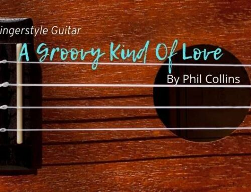 A Groovy Kind Of Love – Fingerstyle Guitar