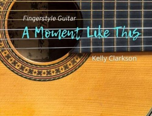 A Moment Like This Fingerstyle Tabs – Kelly Clarkson
