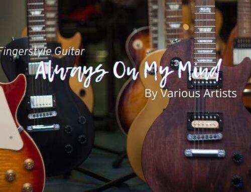 Always On My Mind – Fingerstyle Guitar