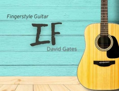 IF by David Gates Fingerstyle Guitar Tabs